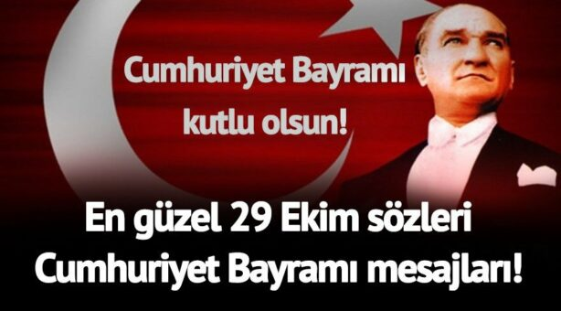 En Güzel 29 Ekim Cumhuriyet Bayramı Kutlama Mesajları