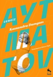 cengiz aytmatov'un kassandra damgası romanı 1