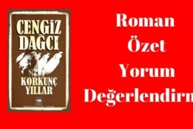 cengiz dağcı'nın korkunç yıllar romanı i̇nceleme