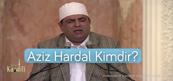 Aziz Hardal Kimdir