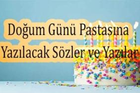 doğum günü pastasına yazılacak sözler ve yazılar