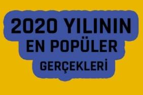2020 yılının en popüler en i̇lginç gerçekleri