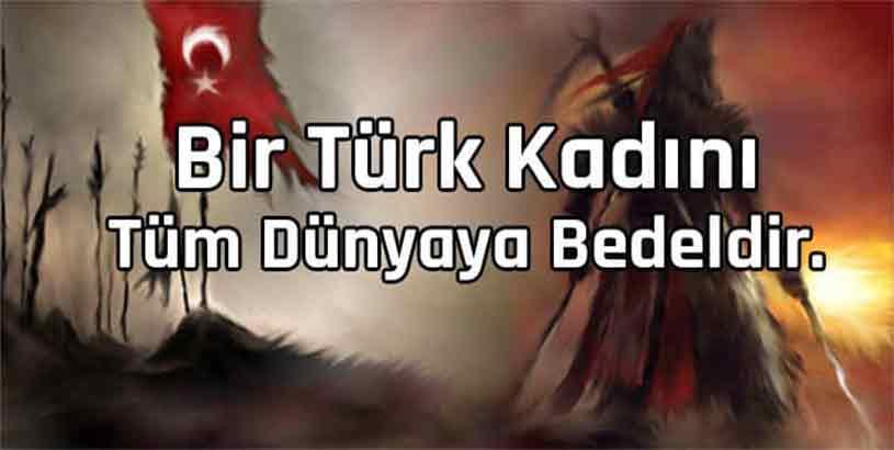Türk Kadını ile İlgili Sözler